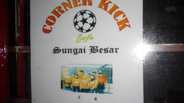 Corner Kick Cafe Sungai Besar