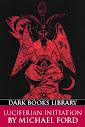 Luciferian Initiation (Via Nocturne)