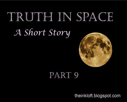 Truth in Space Part 9