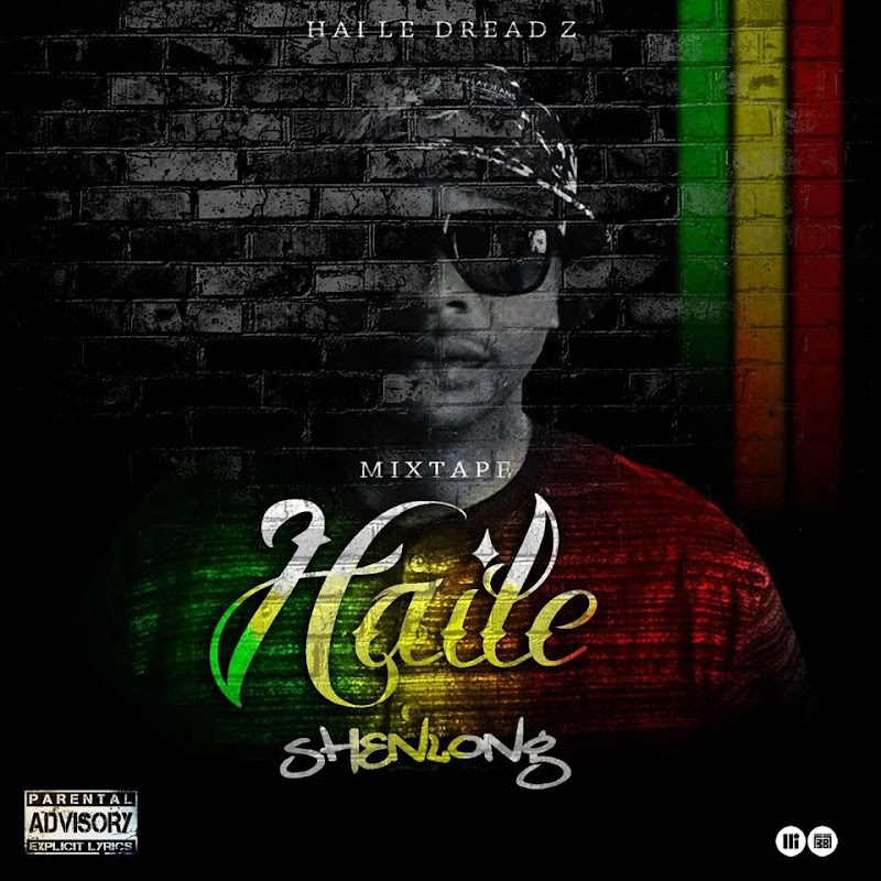 Haile Dreadz–Haile Shenlong (Mixtape 2k15) [Download]