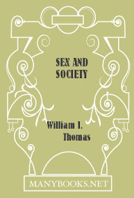 Cover of William Isaac Thomas's Book Sex And Society Studies In The Social Psychology Of Sex
