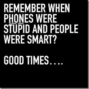 phones were stupid