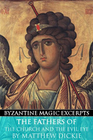 Cover of Matthew Dickie's Book The Fathers of the Church and the Evil Eye (Byzantine Magic Excerpt)