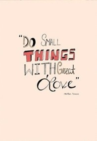 do small things with love