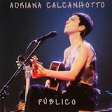 "Adriana Calcanhotto disponibiliza no You Tube o seu DVD ""Público"""