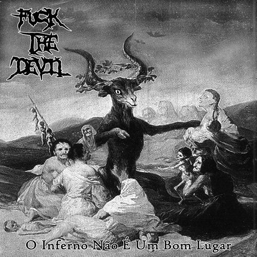 Fuck The Devil - O Inferno Não É Um Bom Lugar 2014