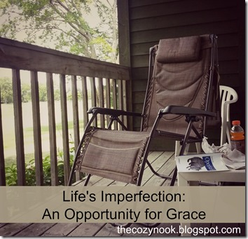 Life's Imperfection An Opportunity for Grace - The Cozy Nook
