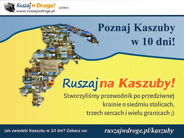 Ruszaj w Drogę ciekawe miejsca na Kaszubach w 10 dni