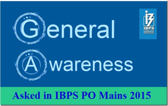 IBPS PO Mains Asked General Awareness Questions 2015