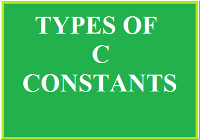 TYPES-OF-C-CONSTANTS