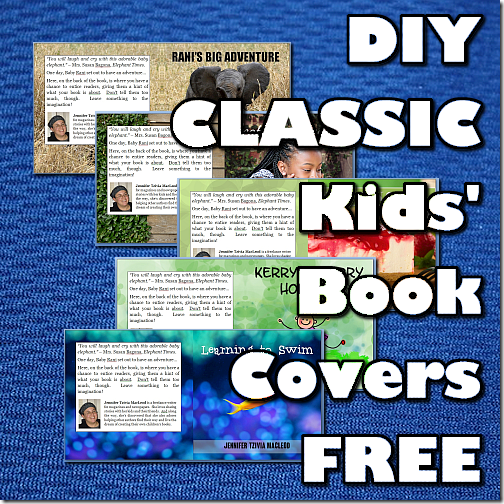 DIY Classic Kids' Book Covers FREE with Write Kids' Books Cover Template