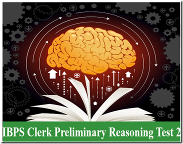 IBPS Clerk Preliminary Reasoning Test 2