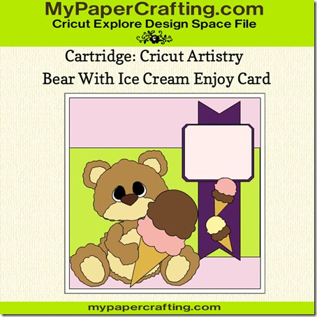 cricut artistry bear ice cream card-ppr-cf-450