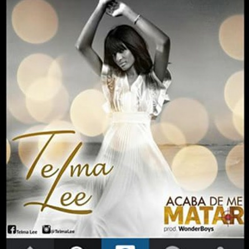Telma Lee - Acaba de Me Matar (Zouk) [Download]