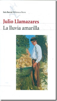 La lluvia amarilla - Julio Llamazares