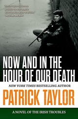 Now and in the Hour of Our Death - Patrick Taylor