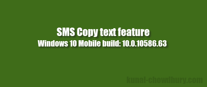 How to copy selected text from SMS message in #Windows 10 mobile? (build: 10.0.10586.63)