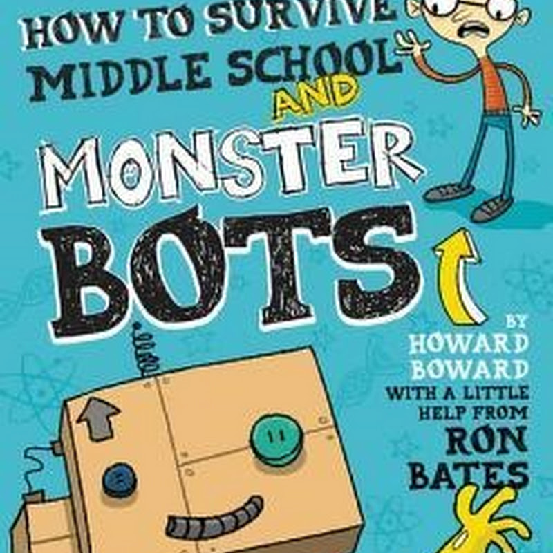 Book Review - How to Survive Middle School and Monster Bots