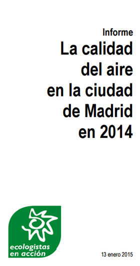 Informe sobre la calidad del aire en la ciudad de Madrid durante 2014 por Ecologistas en Acción
