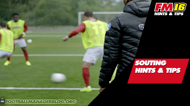 Scouting Hints And Tips Football Manager 2016