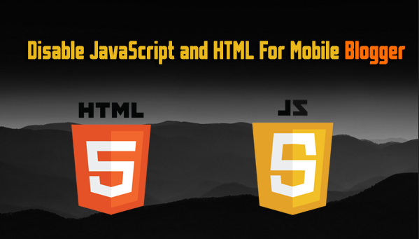 Disable Javascript in Mobile Blogger Templates