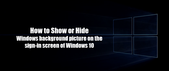 Show/Hide background image in the Sign-in screen of #Windows 10 (www.kunal-chowdhury.com)