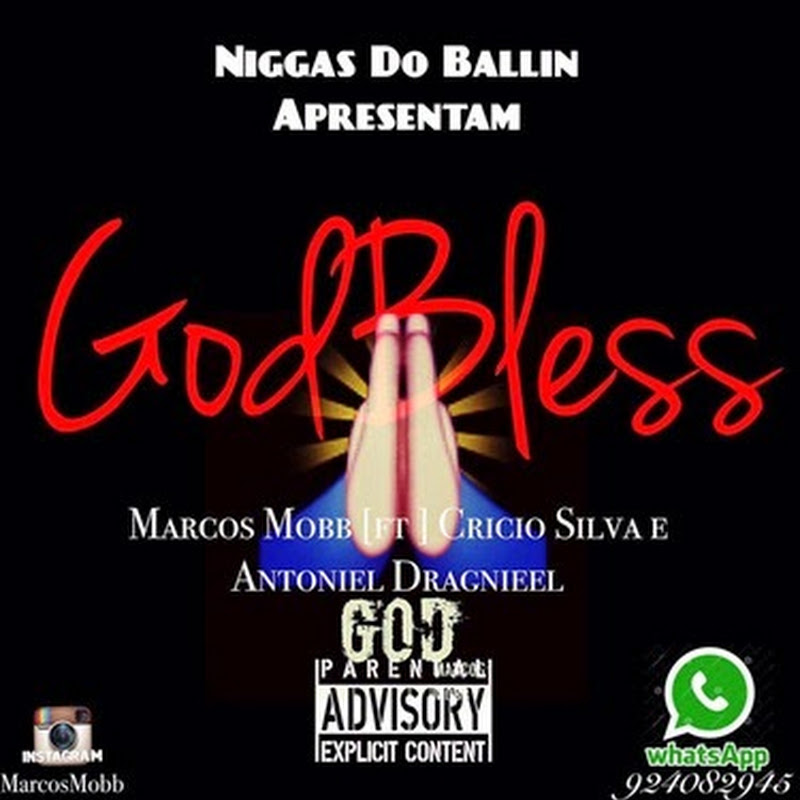 Marcos Mobb Feat. Cricio Silva & Antoniel Dragnieel–God Bless [Download Track]