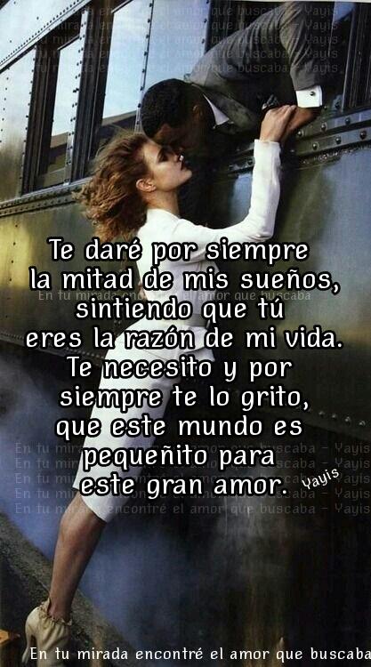 En Tu Mirada Encontre El Amor Que Buscaba Te Necesito En Mi Vida