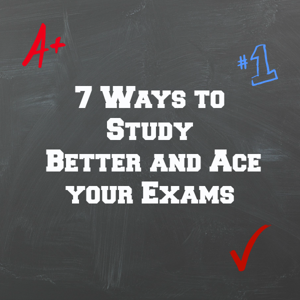 7-Ways-To-Study-Better-and-Ace-Your-Exams