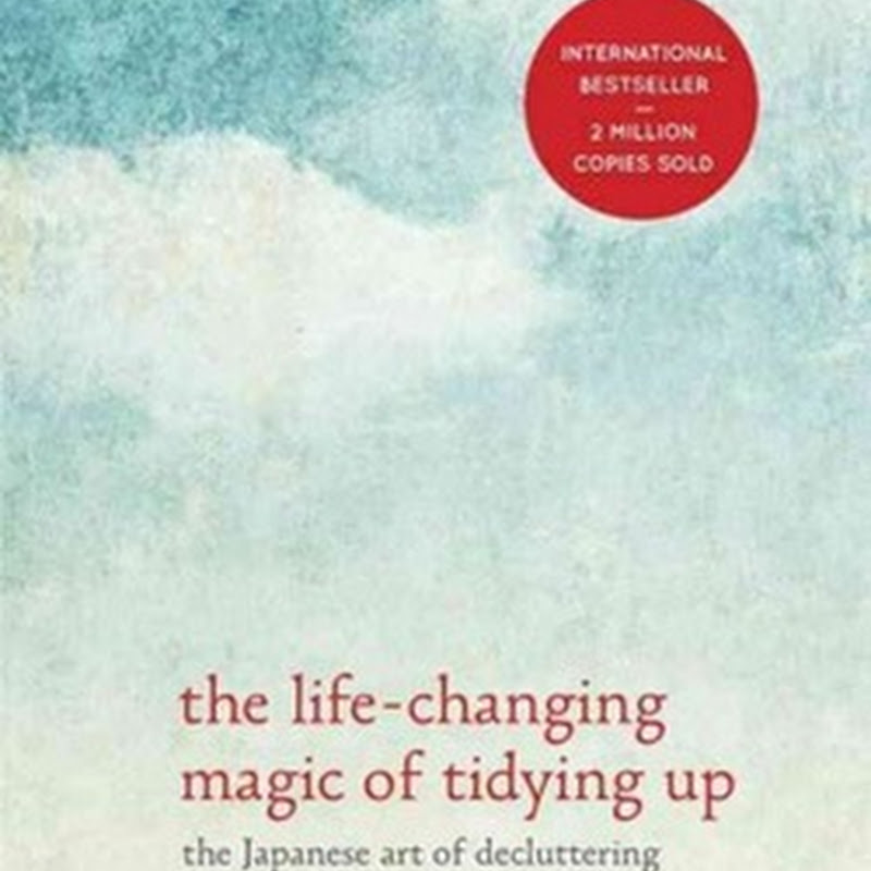 Book Review: The Life-Changing Magic of Tidying Up (The Japanese Art of Decluttering and Organizing)