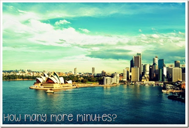 How Many More Minutes? ~ We're in Sydney!