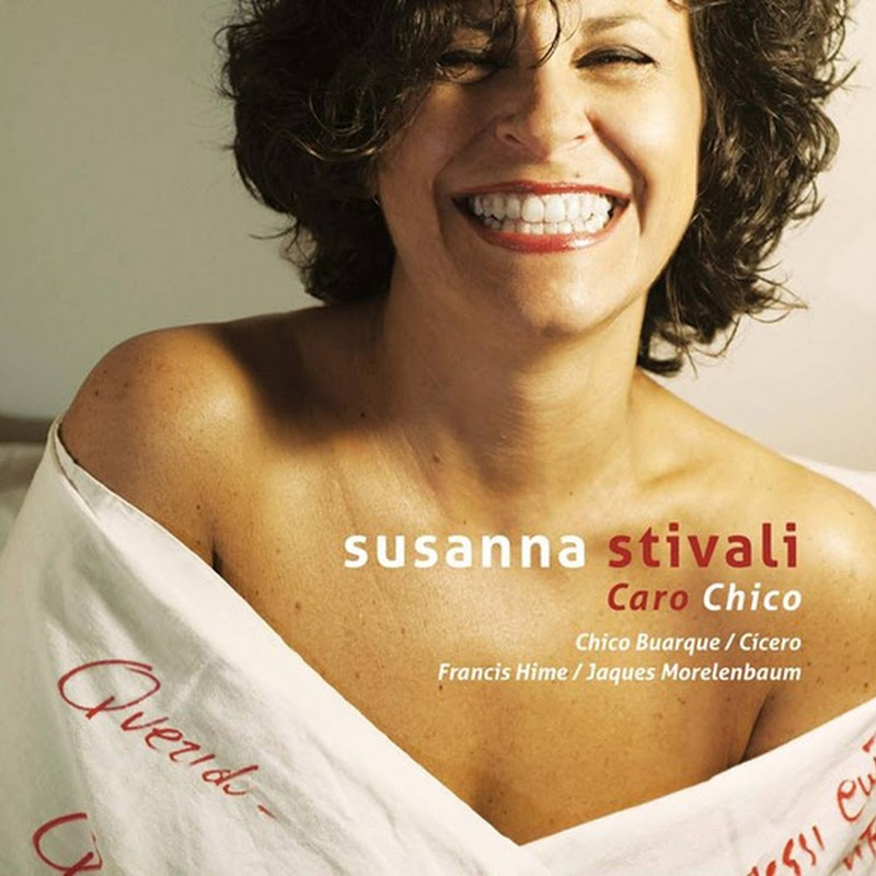 Chico Buarque cantato in italiano nel disco Caro Chico di Susanna Stivali