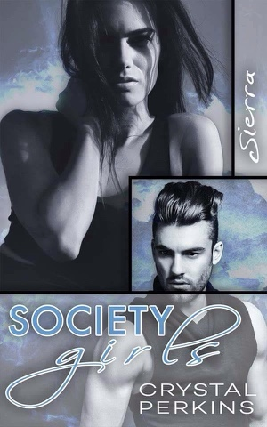 Cover Reveal: Society Girls: Sierra by Crystal Perkins