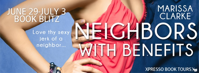 Book Blitz: Neighbors with Benefits by Marissa Clarke