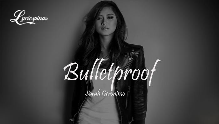 Sarah-Geronimo-Bulletproof
