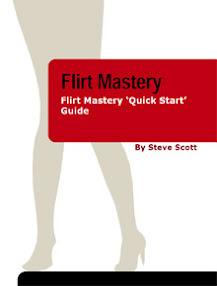 Cover of Steve Scott's Book Flirt Mastery Quick Start Guide