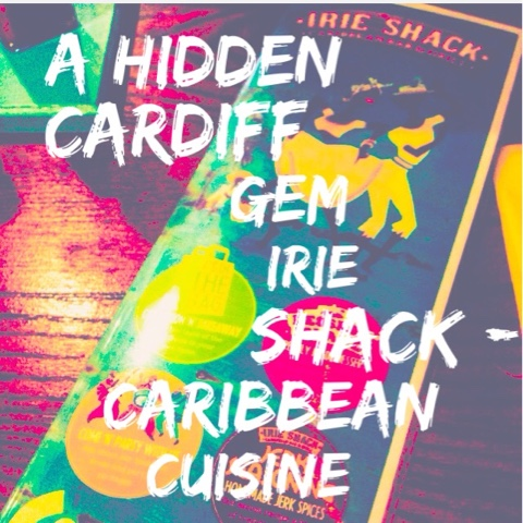 Adventures, cardiff, caribbean, food, irie shack