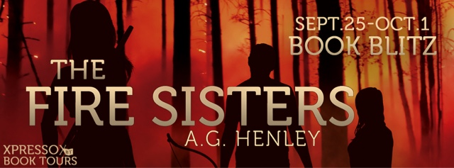 Book Blitz: The Fire Sisters by A.G. Henley