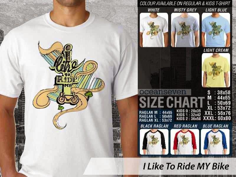 KAOS I Like To Ride MY Bike Untuk Sepeda Biker Mania distro ocean seven