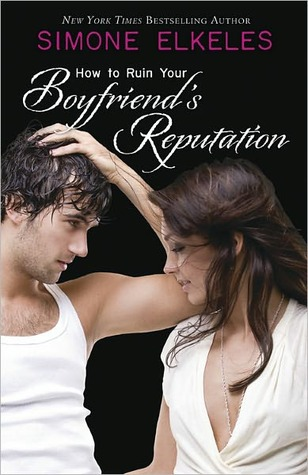 Review: How to Ruin My Boyfriend's Reputation by Simone Elkeles