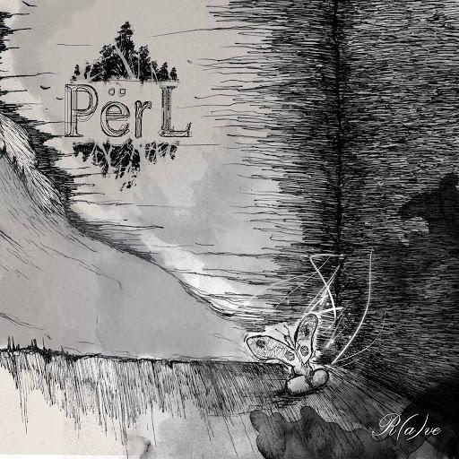Përl - R(a)ve (2013)