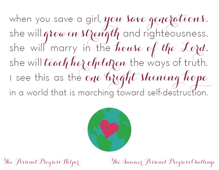 "The Summer Personal Progress Challenge ""When You Save a Girl, You Save Generations"" Quote"