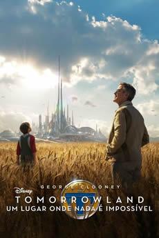 Baixar Filme Tomorrowland: Um Lugar Onde Nada é Impossível (2015) Dublado Torrent Grátis