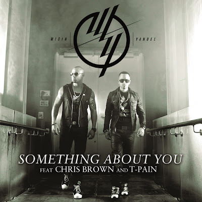 Wisin & Yandel Something About You (feat Chris Brown & T-Pain) Download