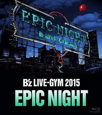 [TV-SHOW] B'z LIVE-GYM 2015 -EPIC NIGHT- (2016/02/24)