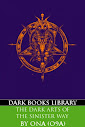 The Dark Arts of The Sinister Way (2nd Edition)
