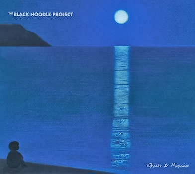 The Black Noodle Project - Ghosts & Memories (2013)