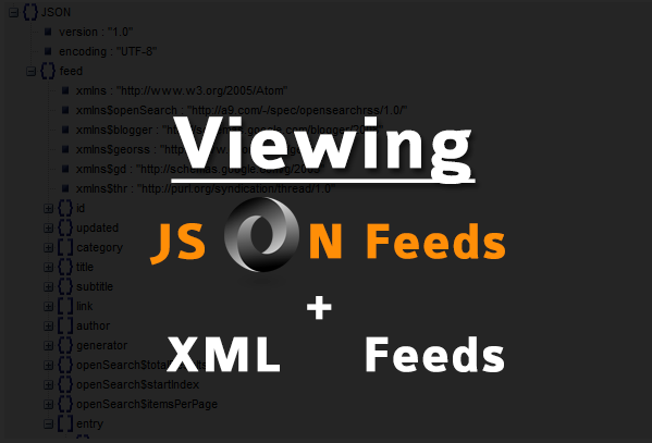 Viewing Blogger Json and XML feeds