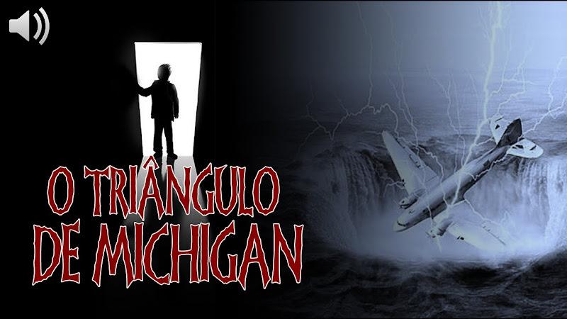 EU TE CONTO Triângulo de Michigan: O mistério de desaparecimentos inexplicáveis