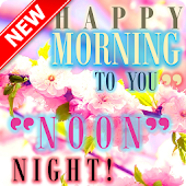 Download Good Morning Afternoon Evening Night Sweet Dream APK to PC